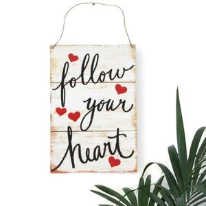 Follow Your Heart Hanging Sign Wall Art Decor